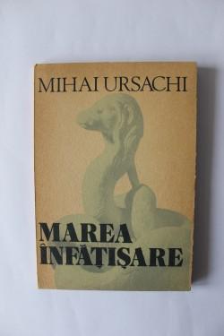 Marea înfățișare, de Mihai Ursachi